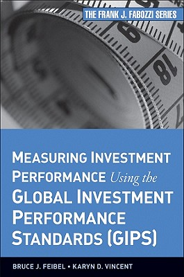 Complying with the Global Investment Performance Standards (GIPS) - Feibel, Bruce J., and Vincent, Karyn D.
