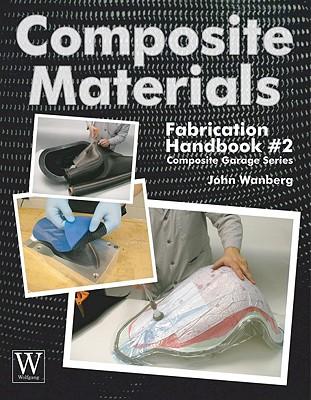 Composite Materials: Fabrication Handbook #2 - Wanberg, John