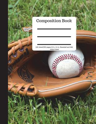 Composition Book 100 Sheet/200 Pages 8.5 X 11 In.-Wide Ruled Baseball and Mitt: Baseball Writing Notebook Soft Cover - Book Press, Goddess