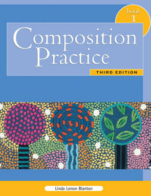 Composition Practice, Book 1: A Text for English Language Learners - Blanton, Linda Lonon