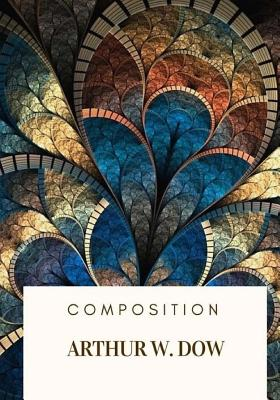 Composition - Dow, Arthur W
