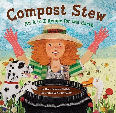 Compost Stew: An A to Z Recipe for the Earth - Siddals, Mary McKenna