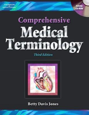 Comprehensive Medical Terminology - Jones, Betty Davis, R.N., M.A., C.M.A.