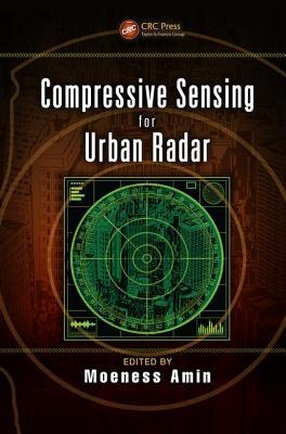 Compressive Sensing for Urban Radar - Amin, Moeness (Editor)