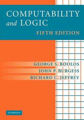 Computability and Logic - Boolos, George, and Burgess, John P, and Jeffrey, Richard C