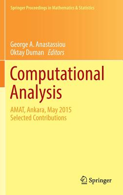 Computational Analysis: Amat, Ankara, May 2015 Selected Contributions - Anastassiou, George A (Editor), and Duman, Oktay (Editor)
