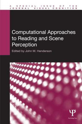 Computational Approaches to Reading and Scene Perception - Henderson, John M. (Editor)