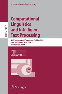 Computational Linguistics and Intelligent Text Processing: Part II: Proceedings - Gelbukh, Alexander (Editor)