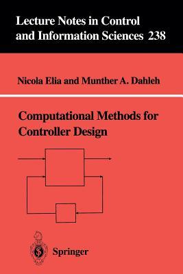 Computational Methods for Controller Design - Elia, Nicola, and Dahleh, Munther a