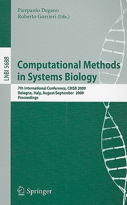 Computational Methods in Systems Biology: 7th International Conference, Cmsb 2009 - Degano, Pierpaolo (Editor)
