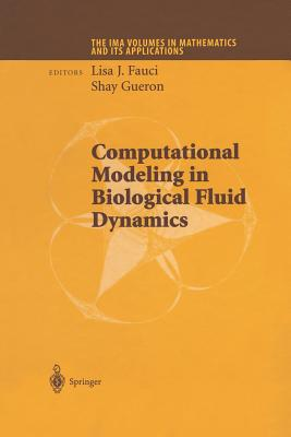 Computational Modeling in Biological Fluid Dynamics - Fauci, Lisa J (Editor)