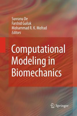 Computational Modeling in Biomechanics - De, Suvranu (Editor), and Guilak, Farshid (Editor), and Mofrad, Mohammad (Editor)