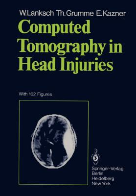 Computed Tomography in Head Injuries - Lanksch, Wolfgang R