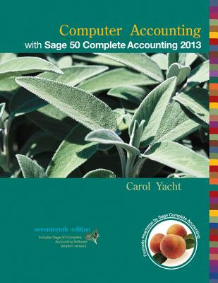 Computer Accounting with Sage 50 Complete Accounting 2013 - Yacht, Carol
