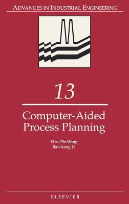 Computer-Aided Process Planning - Wang, H P, and Li, J K