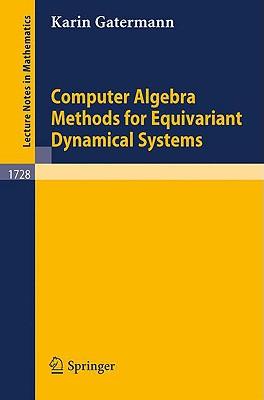 Computer Algebra Methods for Equivariant Dynamical Systems - Gatermann, Karin