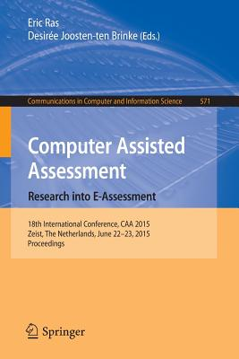 Computer Assisted Assessment. Research Into E-Assessment: 18th International Conference, Caa 2015, Zeist, the Netherlands, June 22-23, 2015. Proceedings - Ras, Eric (Editor)