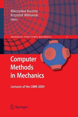 Computer Methods in Mechanics: Lectures of the CMM 2009 - Kuczma, Mieczyslaw (Editor), and Wilmanski, Krzysztof (Editor)
