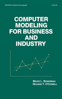 Computer Modeling for Business and Industry - Bowerman, B L