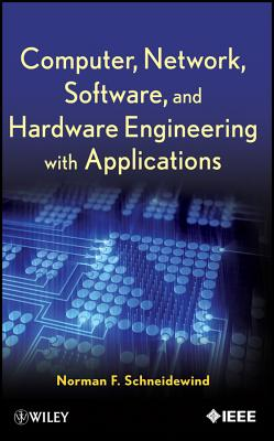 Computer, Network, Software, and Hardware Engineering with Applications - Schneidewind, Norman F