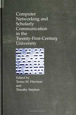 Computer Networking & Schol Communica - Harrison, Teresa M (Editor), and Stephen, Timothy (Editor)