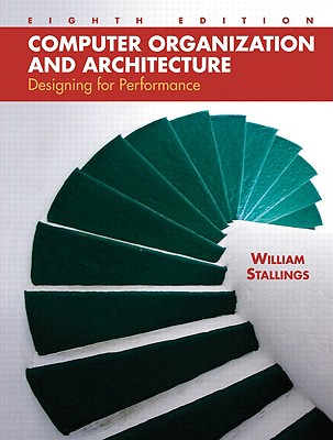 Computer Organization and Architecture: Designing for Performance - Stallings, William, PH.D.