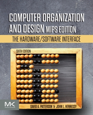 Computer Organization and Design MIPS Edition: The Hardware/Software Interface - Patterson, David A, and Hennessy, John L