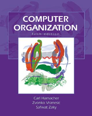 Computer Organization - Hamacher, V Carl, and Vransic, Zvonko, and Zakay, Safwat