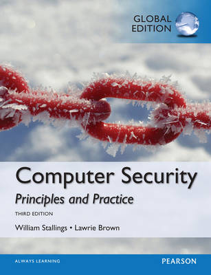 Computer Security: Principles and Practice, Global Edition - Stallings, William, and Brown, Lawrie