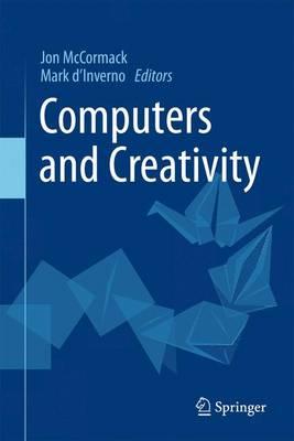 Computers and Creativity - McCormack, Jon (Editor), and D'Inverno, Mark (Editor)