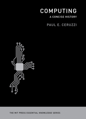 Computing: A Concise History - Ceruzzi, Paul E