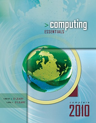 Computing Essentials: Complete - O'Leary, Timothy J, Professor