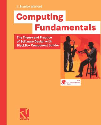 Computing Fundamentals: The Theory and Practice of Software Design with BlackBox Component Builder - Warford, J Stanley