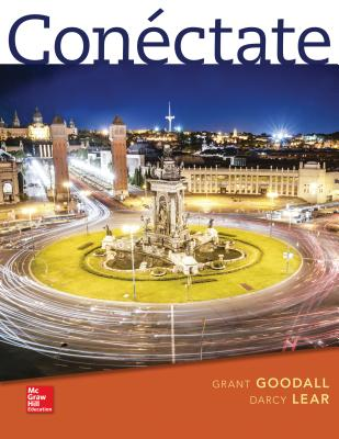 Conéctate: Introductory Spanish - Goodall, Grant, Professor, and Lear, Darcy, Professor