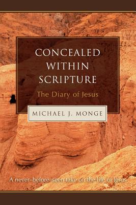 Concealed Within Scripture: The Diary of Jesus - Monge, Michael J