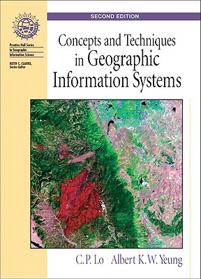 Concepts and Techniques of Geographic Information Systems - Lo, Chor Pang, and Yeung, Albert K W