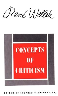 Concepts of Criticism - Wellek, Rene, Professor, and Nicholas, Stephen G (Editor)