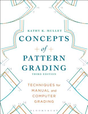 Concepts of Pattern Grading: Techniques for Manual and Computer Grading - Mullet, Kathy K