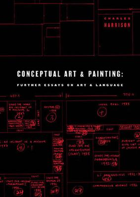 Conceptual Art and Painting: Further Essays on Art & Language - Harrison, Charles