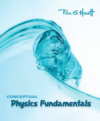 Conceptual Physics Fundamentals - Hewitt, Paul G