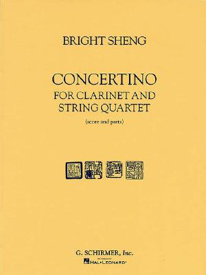 Concertino: For Clarinet and String Quartet - Sheng, Bright (Composer)