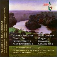 Concertos by Ferguson, Finzi, Austin & Rawsthorne - Mark Bebbington (piano); City of Birmingham Symphony Orchestra; Howard Williams (conductor)