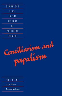 Conciliarism and Papalism - Burns, J H (Editor)