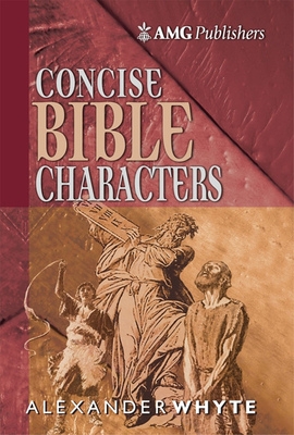 Concise Bible Characters - Whyte, Alexander