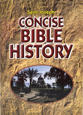 Concise Bible History - Catholic Book Publishing Co