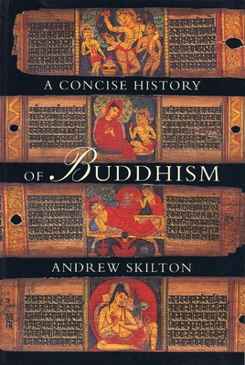 Concise History of Buddhism - Skilton, Andrew
