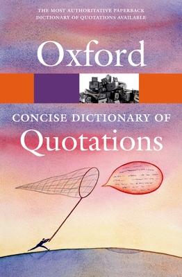 Concise Oxford Dictionary of Quotations - Ratcliffe, Susan (Editor)