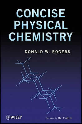 Concise Physical Chemistry - Rogers, Donald W