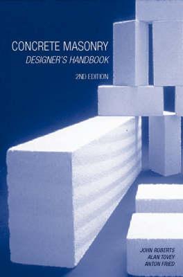 Concrete Masonry Designer's Handbook - Roberts, J J