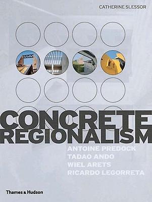 Concrete Regionalism - Slessor, Catherine
